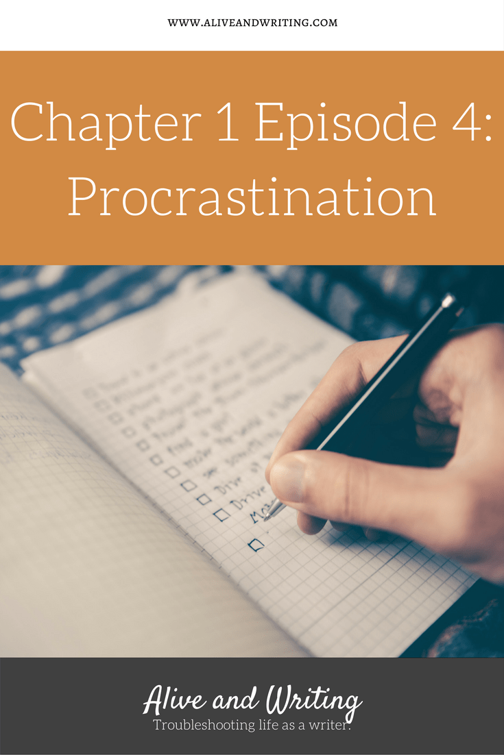 Chapter 1 Episode 4 Procrastination at Alive and Writing Podcast
