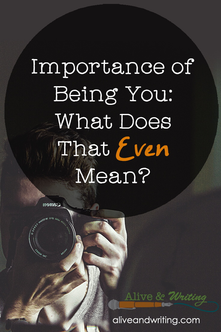 Importance of Being You: What Does That Even Mean?