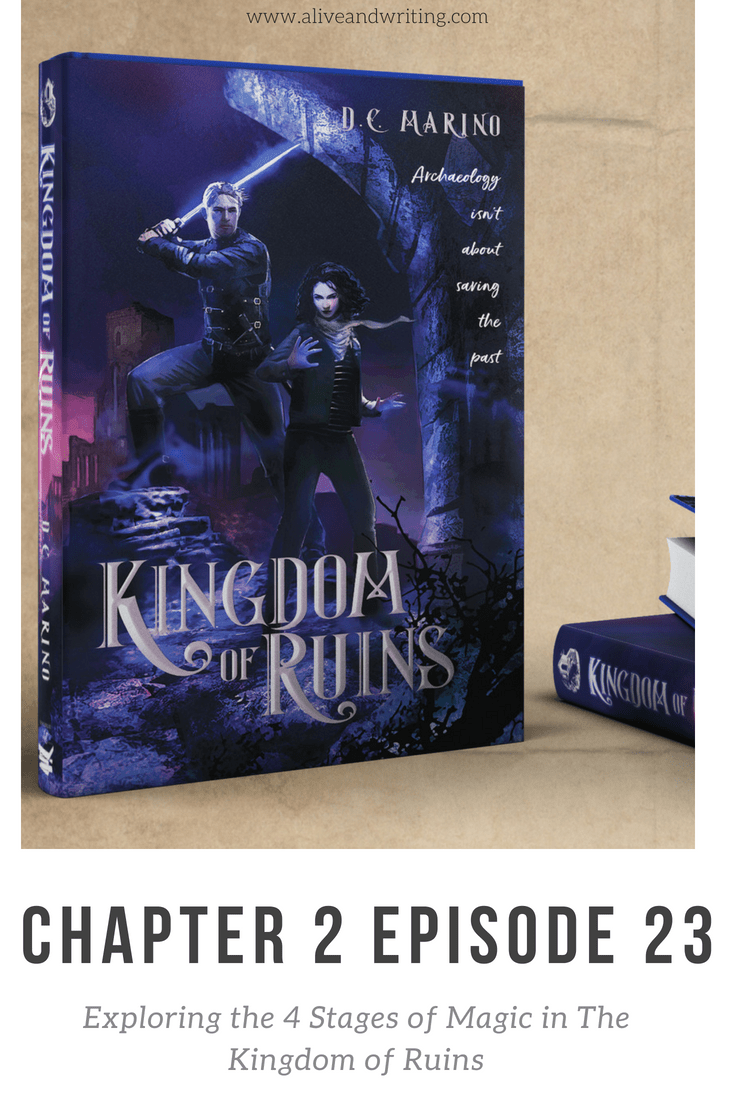 Alive and Writing Chapter 2 Episode 23 Exploring the 4 Stages of Magic in The Kingdom of Ruins
