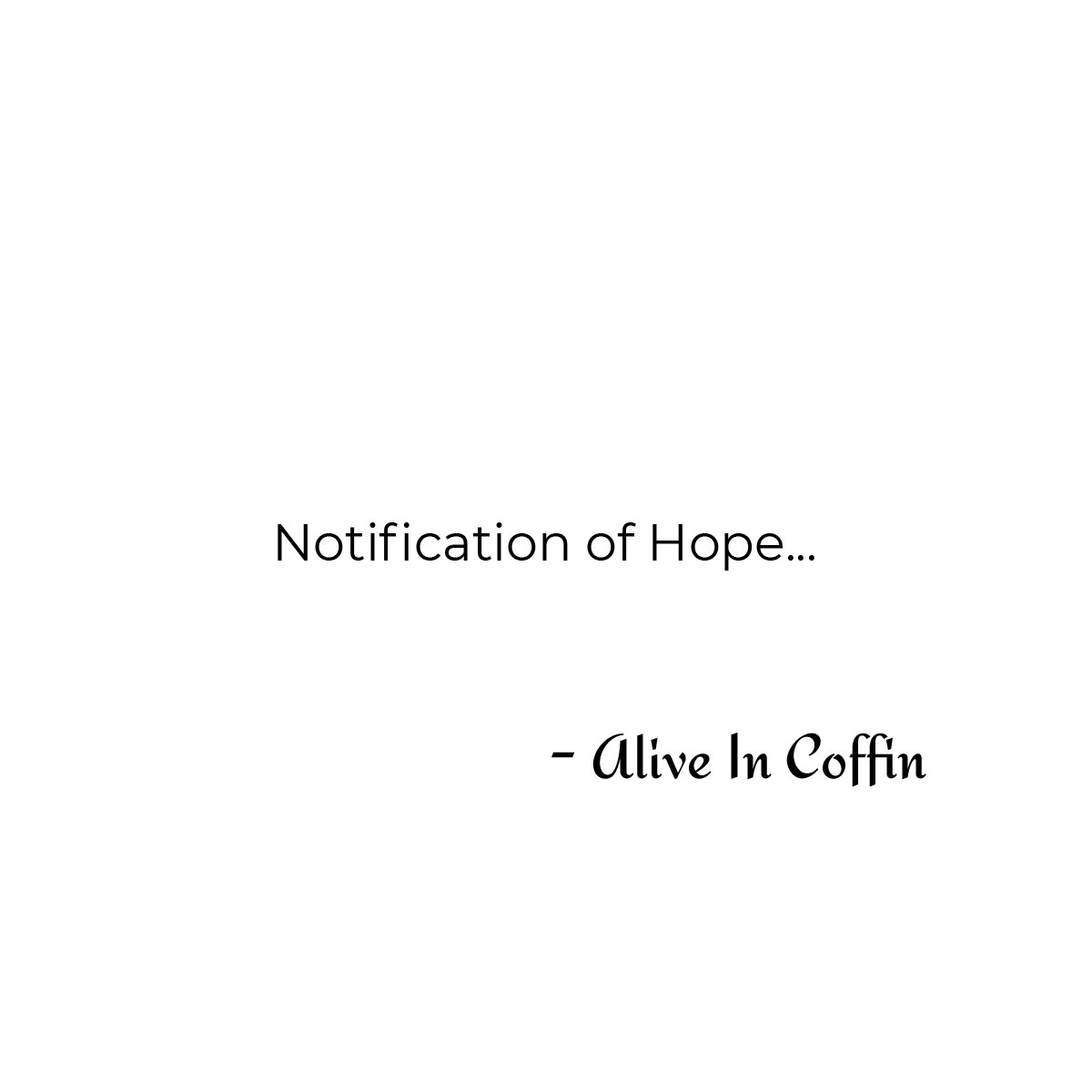Poem about notification and hope.