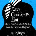 Davy Crocketts Hat – Dave Bass and Andy McMillan – live acoustic night in Kings