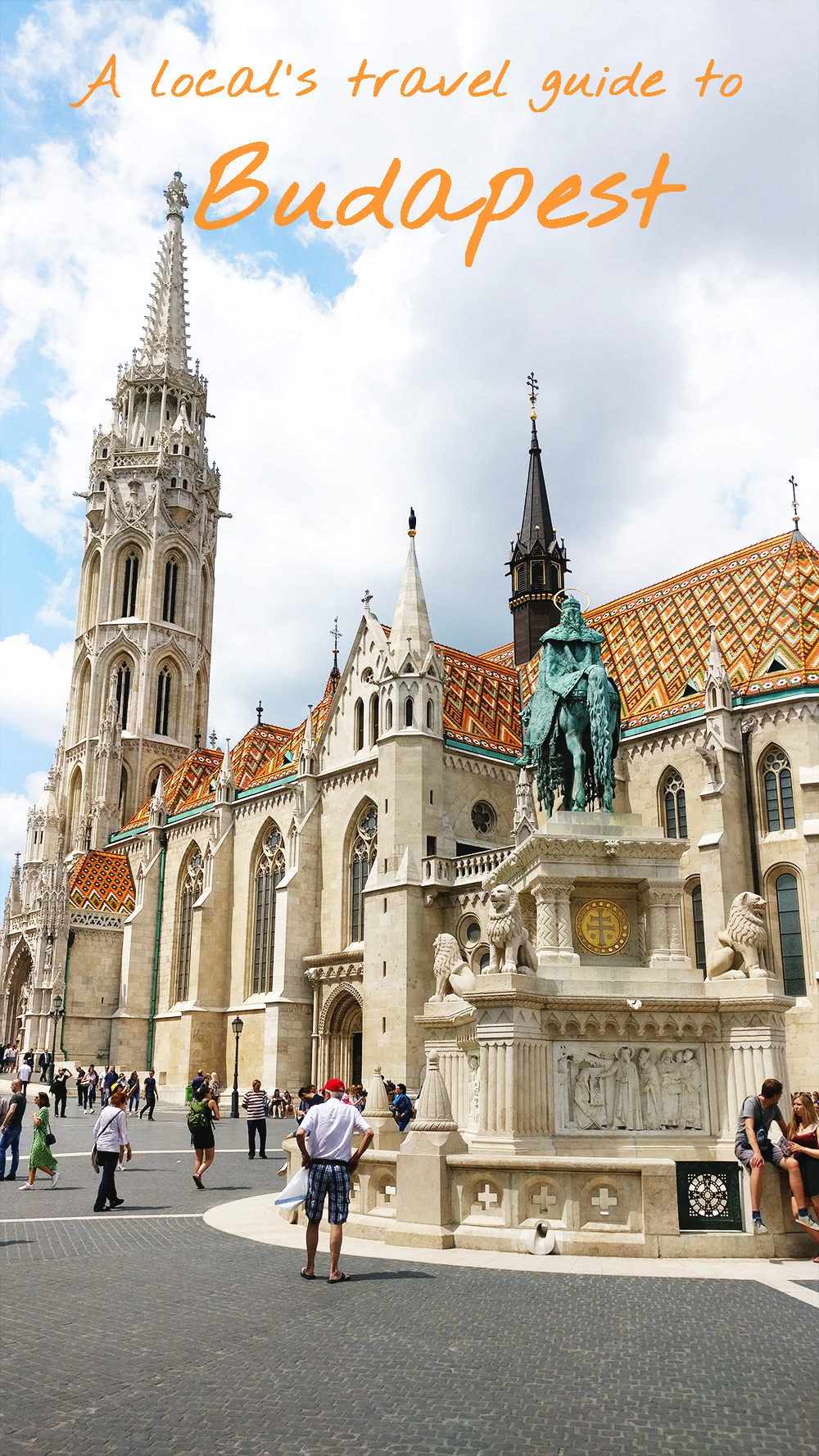 Castle District with the Matthias Church - A local's travel guide to Budapest, Hungary - How to get to Budapest? Where to stay? What to do? Where to eat? | Aliz's Wonderland #Budapest #travelguide #Budapestguide