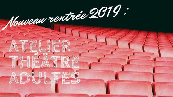 Théâtre Pluch' : un projet d'atelier théâtre adulte pour la rentrée 2019
