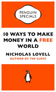 10 Ways to Make Money in a Free World Nicholas Lovell