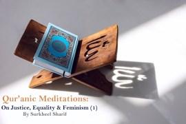 quranic meditation On Justice, Equality & Feminism