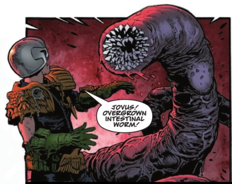 Dredd faces a giant gut worm