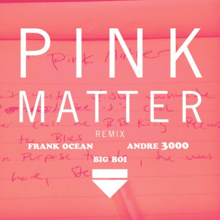 Pink Matter remix Big Boi