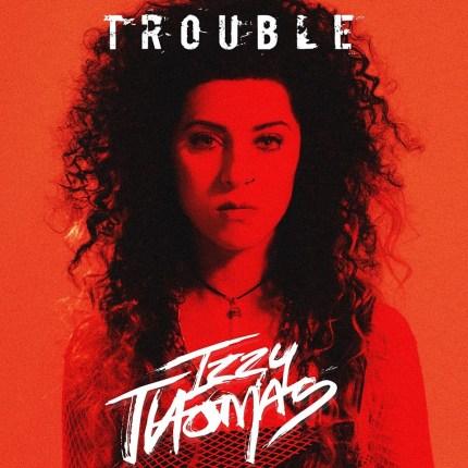 Izzy-Thomas-Trouble