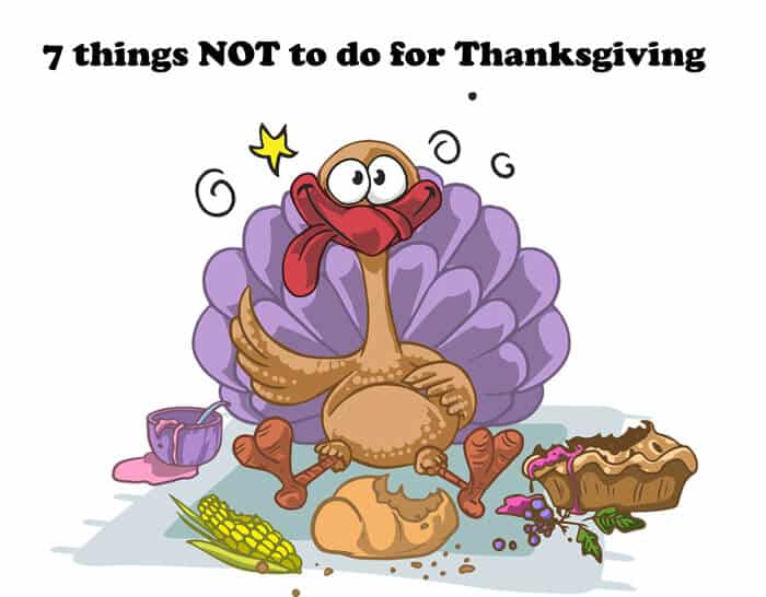 7 things NOT to do for Thanksgiving (and free printable) - All that's Jas