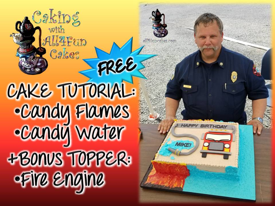Candy Flames Water Free Tutorial with Fire Engine Topper by Caking with All4Fun Cakes LLC