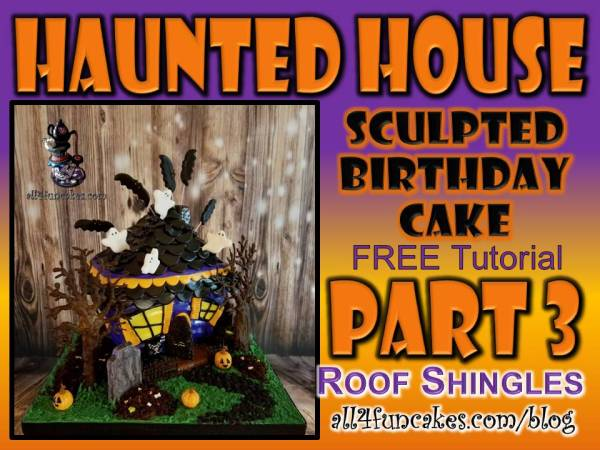 Haunted House Cake Tutorial Part 3 - Roof Shingles by Caking with All4Fun Cakes