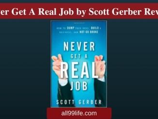Never Get a real job scott gerber review all99life.com all99 all99life