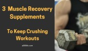 3 Muscle Recovery Supplements to Keep Crushing Your Workouts