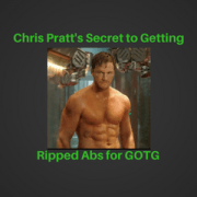 Chris Pratt's Secret to Getting Ripped Abs for GOTG