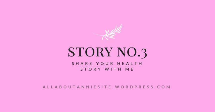 SHARE YOUR STORY – NO.3