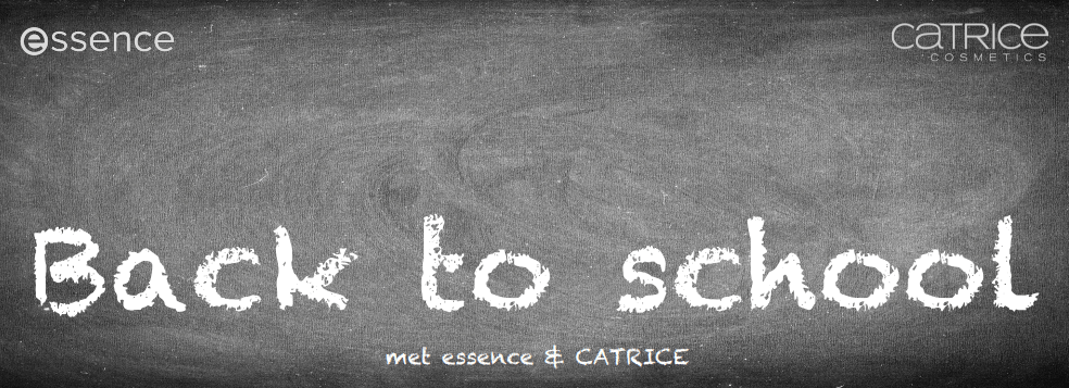 Back to school met essence en catrice - BACK TO SCHOOL MET CATRICE EN ESSENCE