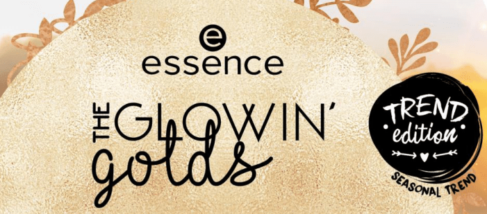 PREVIEW │ESSENCE TREND EDITION 'THE GLOWIN' GOLDS'