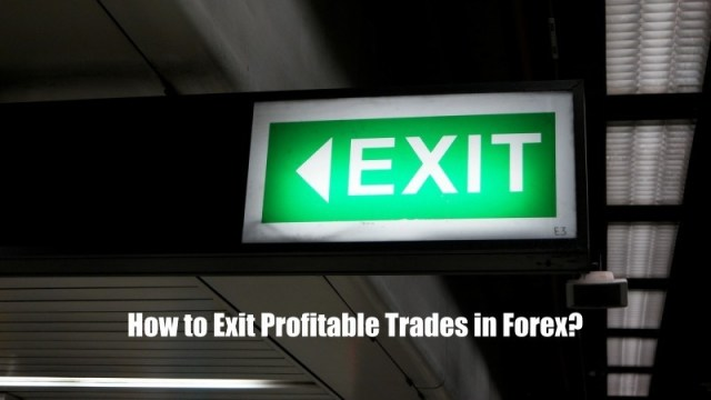 How to Exit Profitable Trades in Forex?