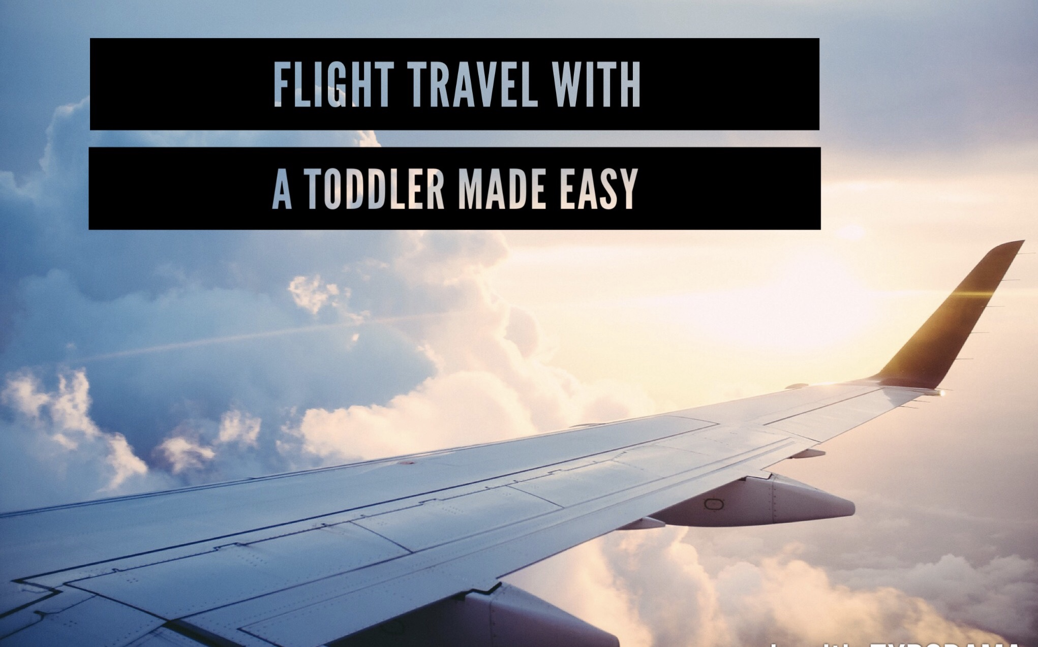 Flight Travel With a Toddler Made Easy