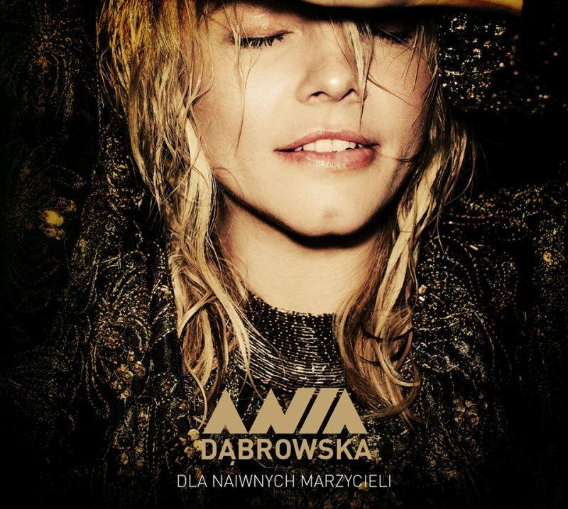 Ania Dąbrowska - Dla Naiwnych Marzycieli
