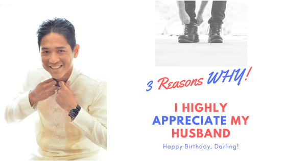 3-reasons-why-i-highly-appreciate-my-husband
