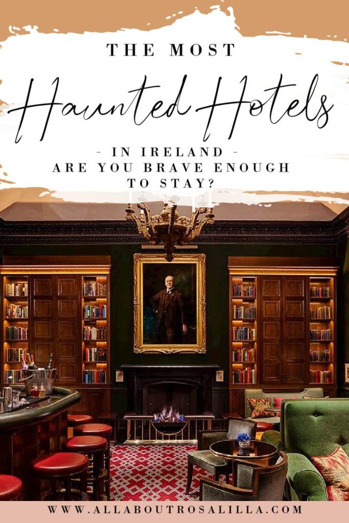 Interior of Shelbourne Hotel with text overlay most haunted hotels in Ireland