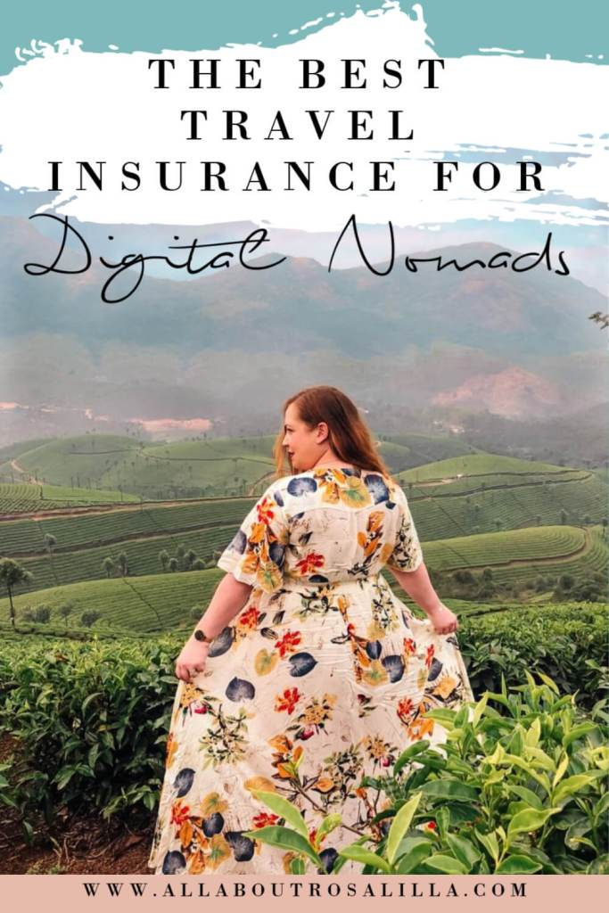 Woman standing in the tea plantations in Munnar with text overlay the best travel insurance for digital nomads