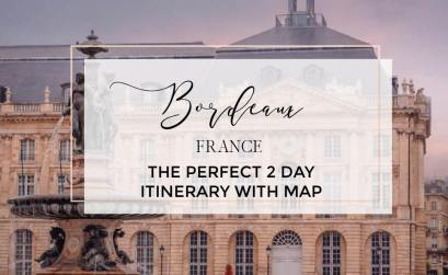 The perfect 2 day Bordeaux itinerary