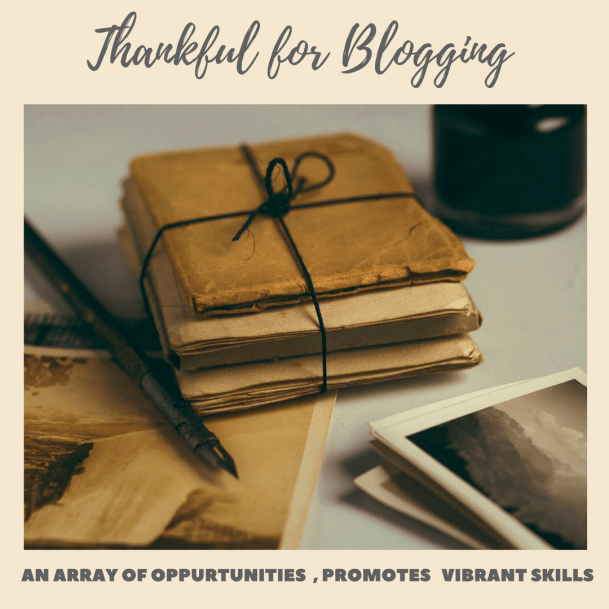 Reasons I am thankful for blogging