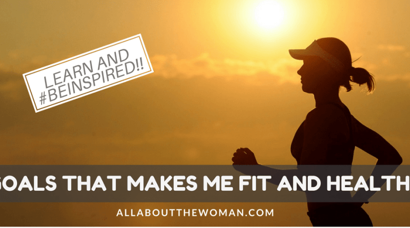 Goals that makes me Fit and healthy - Learn and #Beinspired Series