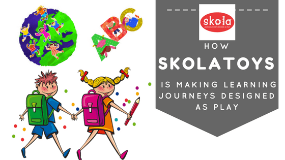 How Skola Toys is making Learning Journeys Designed As Play