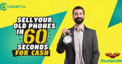 Cashify Your Old Phones in 60 seconds for Cash