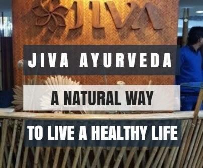 Jiva Ayurveda – A Natural Way to Live a Healthy Life