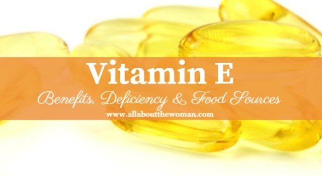 Vitamin E- Benefits, Deficiency & Food Sources