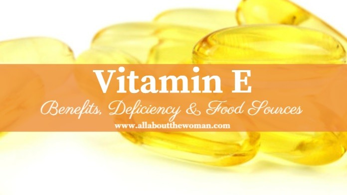 Vitamin E- Benefits, Deficiency & Food Sources