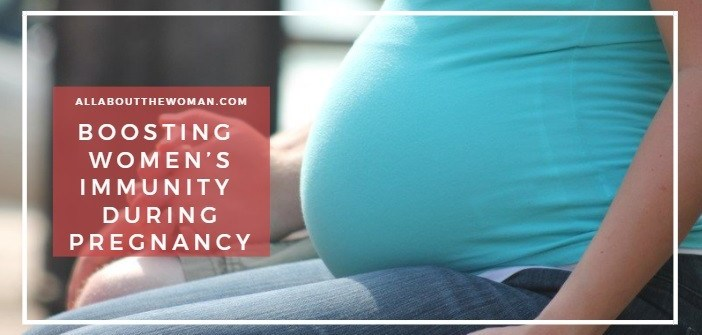 6 Tips For Boosting Women's Immunity During Pregnancy