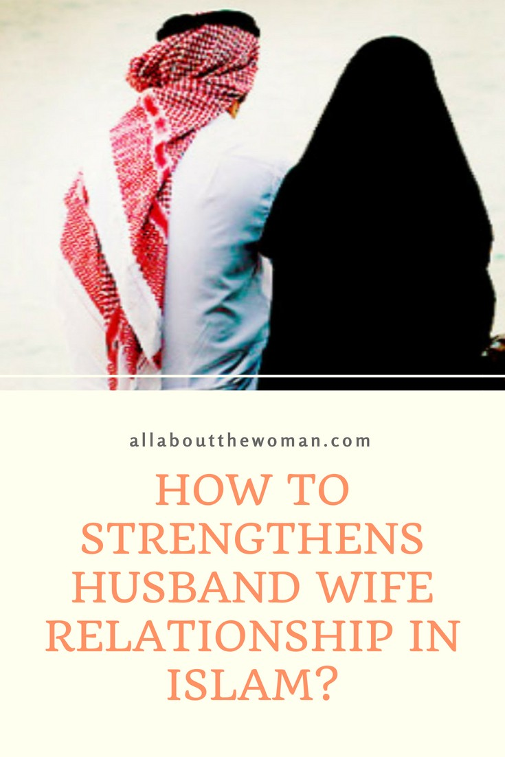 How To Strengthens Husband Wife Relationship In Islam -6971