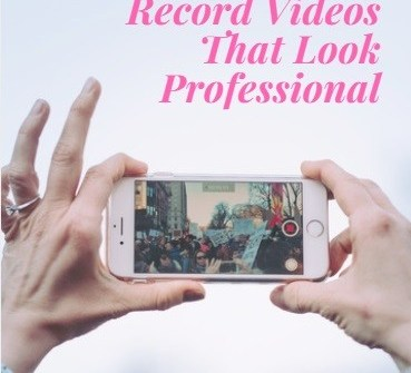 3 Easy Tips to Record Videos That Look Professional