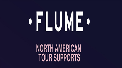 Flume - World Tour Supports Announced.