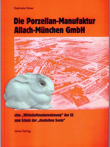 Book by Gabrielle Huber: The Porcelain manufactory Allach-Munich Ltd