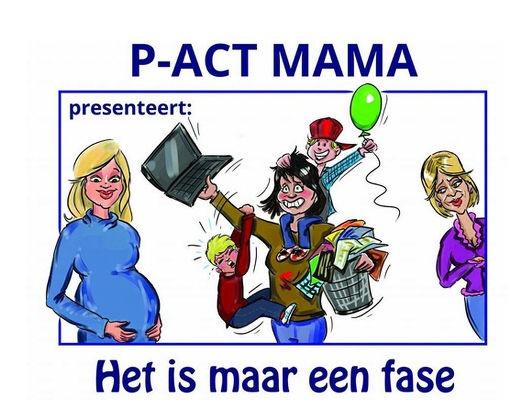 P-ACT Mama! - Het is maar een fase