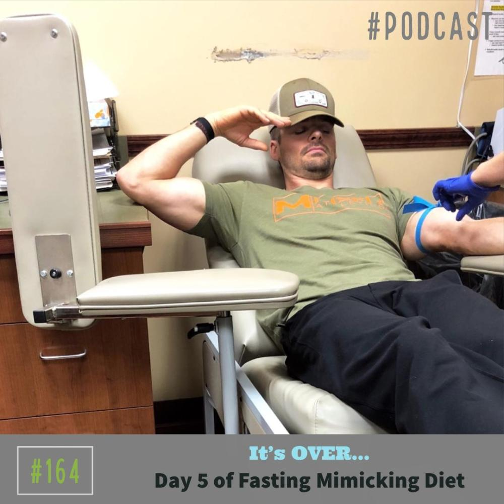 It's OVER… Day 5 of Fasting Mimicking Diet – Ep. 164