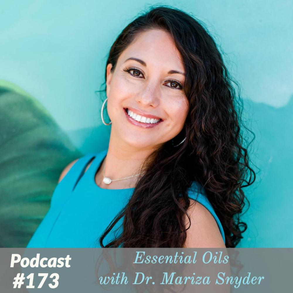 Essential Oils with Dr. Mariza Snyder – Ep. 173