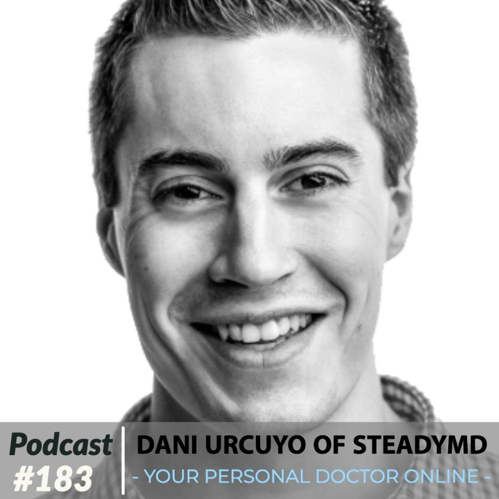 Dani Urcuyo of SteadyMD – Your Personal Doctor Online