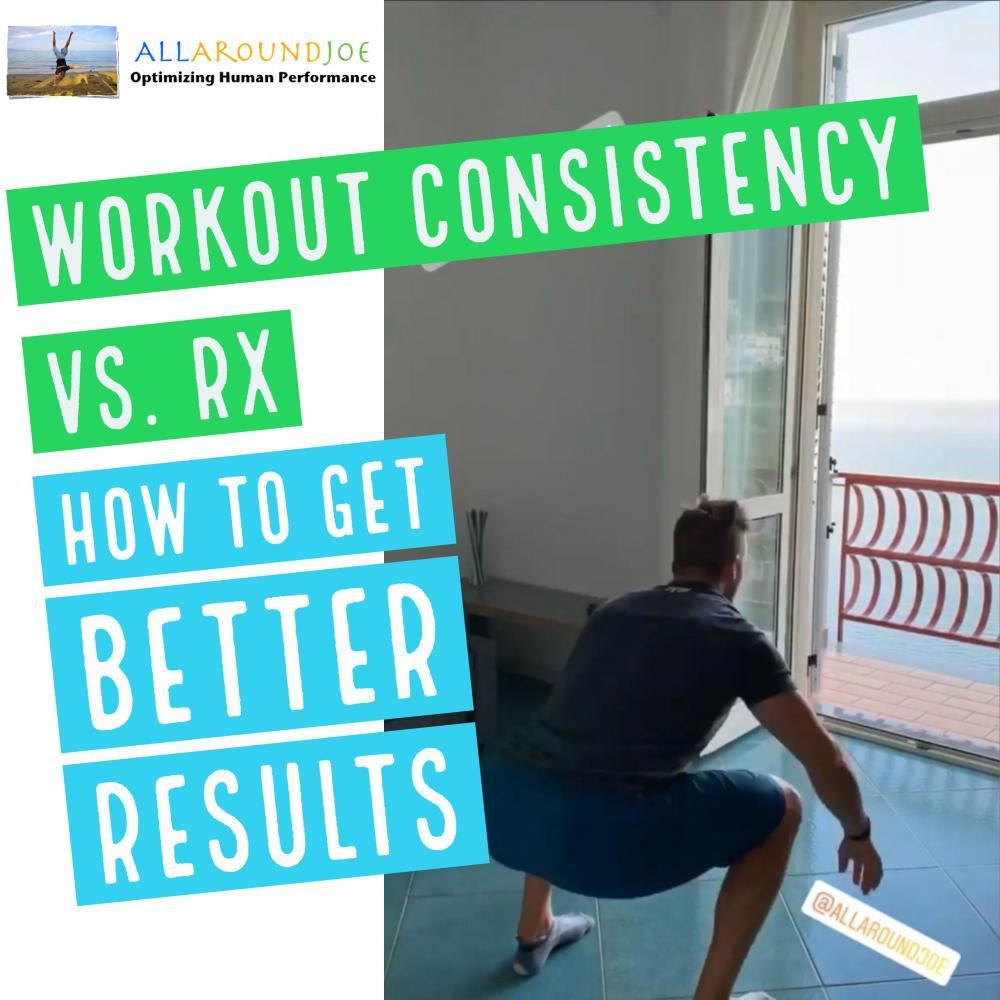 Workout Consistency vs. RX – Ep. 195