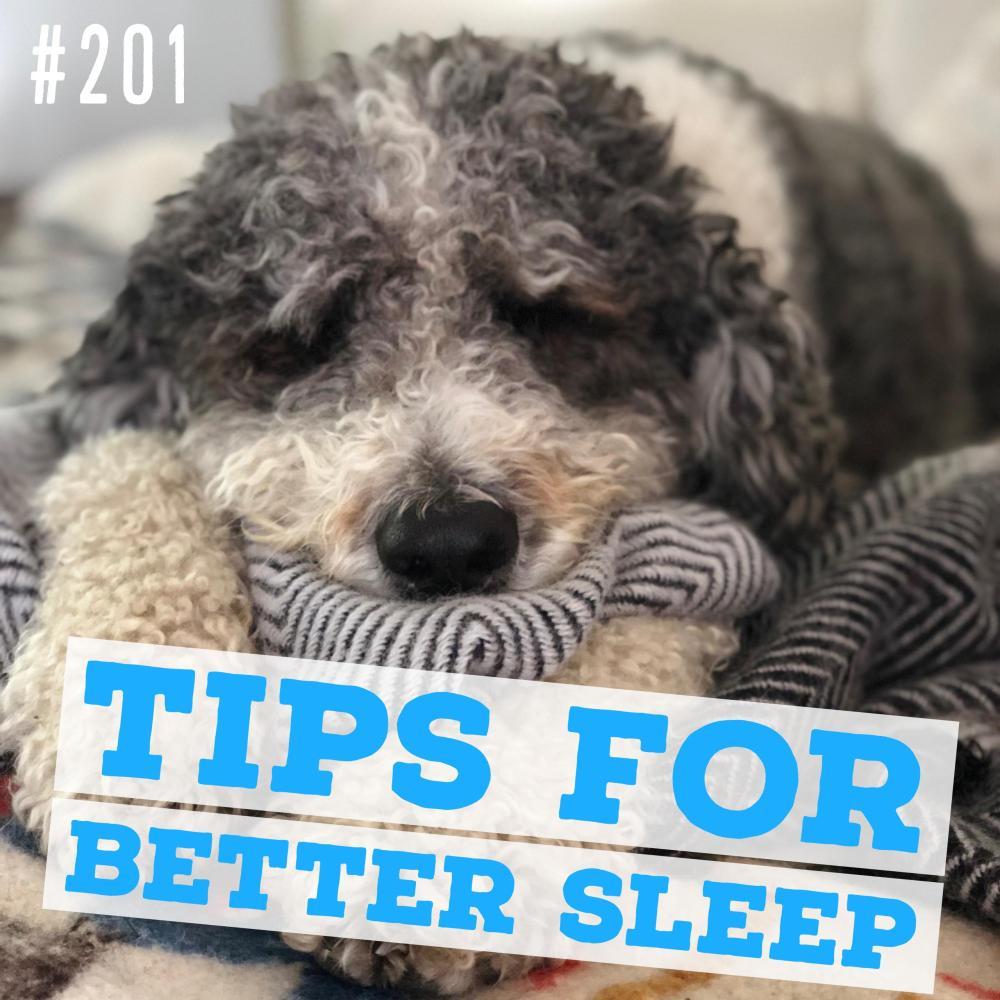 Tips for better sleep – Ep. 201