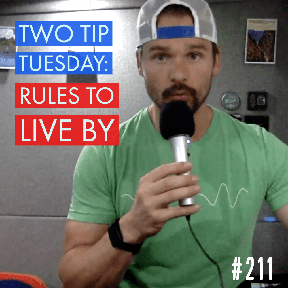 Two Tip Tuesday: Rules to Live By – Ep. 211