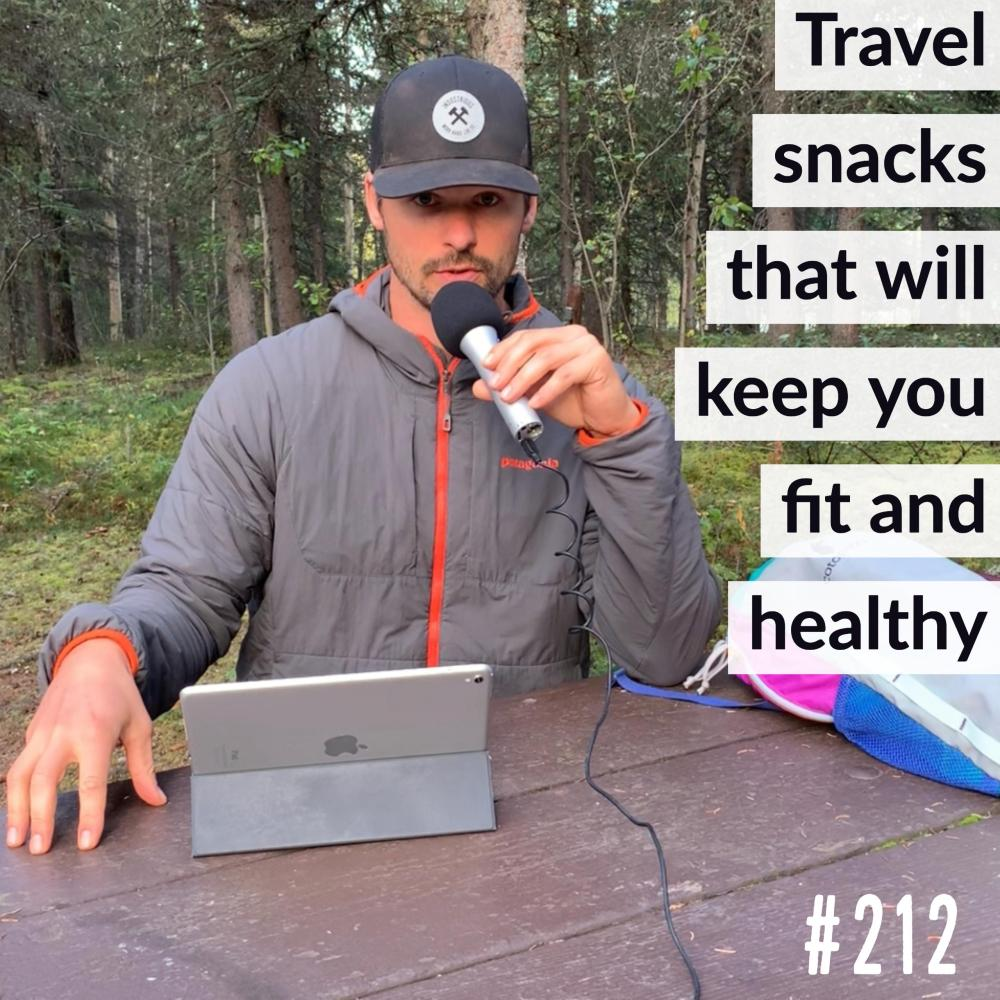 Travel snacks that will keep you fit and healthy – Ep. 212