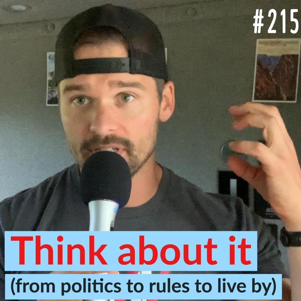 AAJ 215: Think about it (from politics to rules to live by) by Joe Bauer