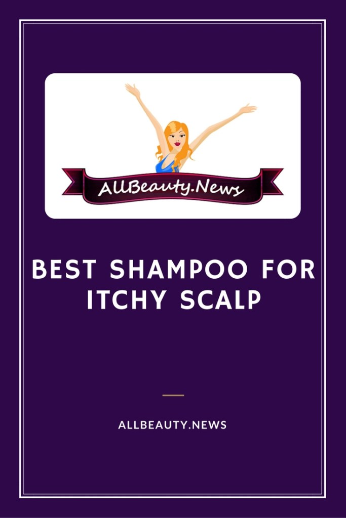 Best shampoos for itchy scalp 2017